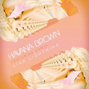 Havana Brown的專輯Like Lightning