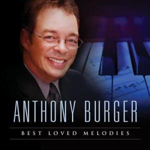 Album Best Loved Melodies from Anthony Burger