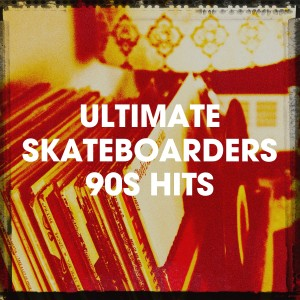 Album Ultimate Skateboarders 90S Hits from 60's 70's 80's 90's Hits