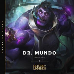 Dr. Mundo, the Madman of Zaun dari League Of Legends