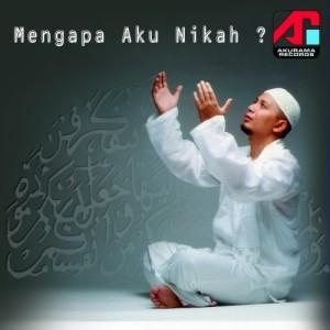 Mengapa Aku Nikah dari Ustad Arifin Ilham