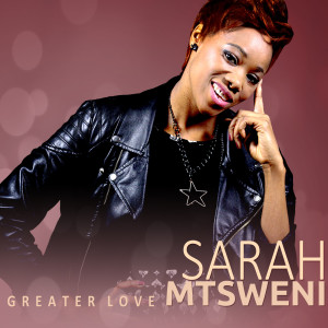 Album Greater Love from Sarah Mtsweni