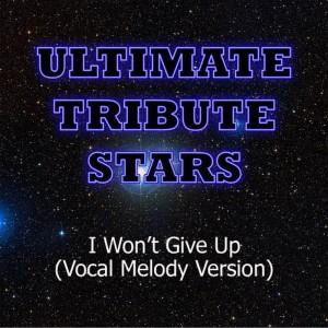 Ultimate Tribute Stars的專輯Jason Mraz - I Won't Give Up (Vocal Melody Version)