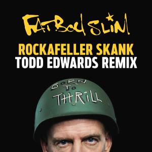 Album Rockafeller Skank (Todd Edwards Remix) from Fatboy Slim