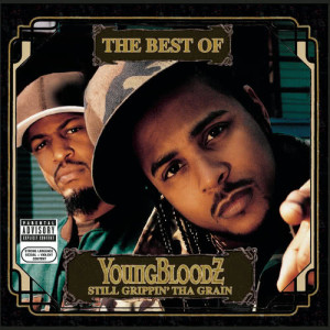 Album The Best Of YoungBloodZ - Still Grippin' Tha Grain from YoungBloodZ