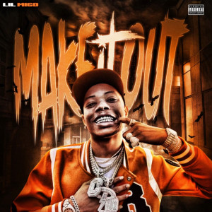 Album Make It Out (Explicit) from Lil Migo