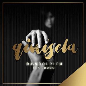Listen to Qinisela song with lyrics from DJ VdoubleU