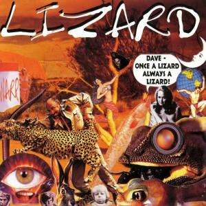 Album Dave Once A Lizard Always A Lizard from Lizard