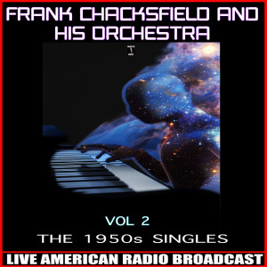 Album The 1950's Singles - Vol 2 from Frank Chacksfield And His Orchestra