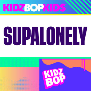 Album Supalonely from Kidz Bop Kids
