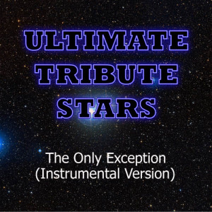 Ultimate Tribute Stars的專輯Paramore - The Only Exception (Instrumental Version)