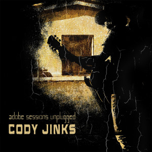 Album Adobe Sessions Unplugged from Cody Jinks