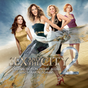 Album Sex and the City 2 (Original Motion Picture Score) from Aaron Zigman