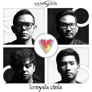 Ternyata Cinta dari SAMSONS