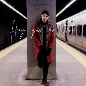 Album Hoy Que No Estas from Dennis Fernando