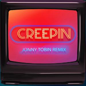 Album Creepin (Jonny Tobin Remix) from Johnny Burgos