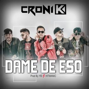 Croni-K的專輯Dame de Eso