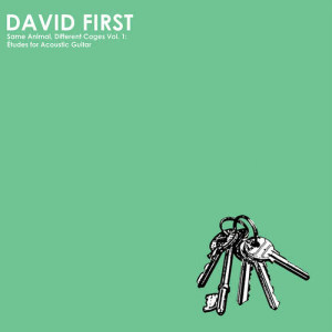 Album Same Animal, Different Cages, Vol. 1: Études for Acoustic Guitar from David First