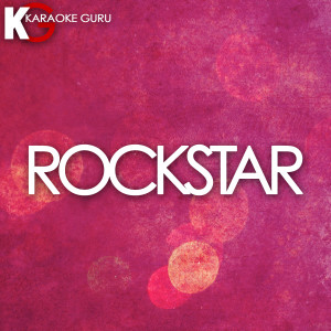 Karaoke Guru的專輯Rockstar (Originally Performed by Post Malone feat. 21 Savage) [Karaoke Version] - Single
