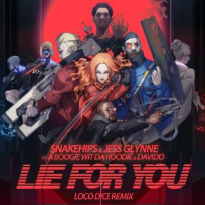 Lie for You (Loco Dice Remix) dari Snakehips