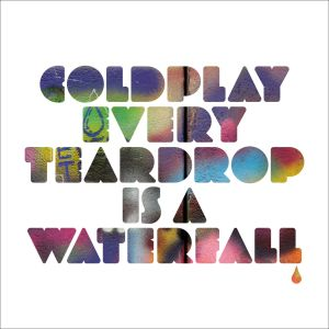 Coldplay的專輯Every Teardrop Is a Waterfall