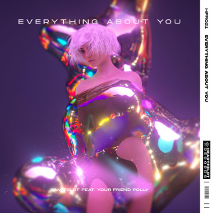 Album Everything About You (feat. your friend polly) from P<3LLY