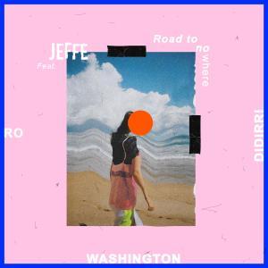 Road to Nowhere (feat. Ro, Didirri, WASHINGTON)