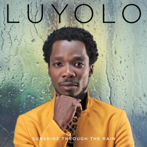 Album Sunshine Through The Rain Single from Luyolo