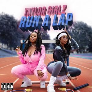 Album Run a Lap (Explicit) from Taylor Girlz