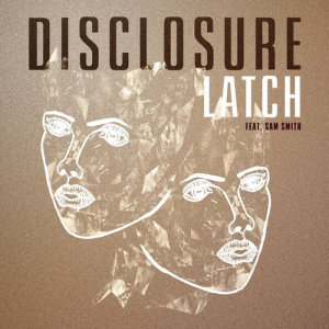 Disclosure的專輯Latch