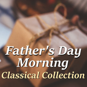 Joseph Alenin的專輯Father's Day Morning Classical Collection