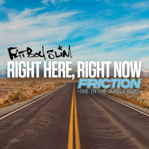Fatboy Slim的專輯Right Here Right Now (Friction One in the Jungle Remix)