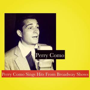 Perry Como Sings Hits from Broadway Shows
