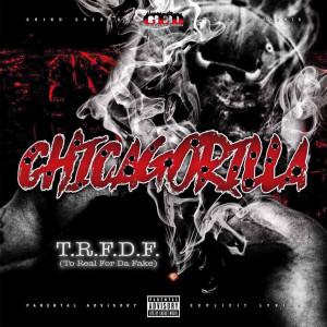 Album Chicagorilla T.R.F.D.F (To Real for da Fake) (Explicit) from Yatta-B