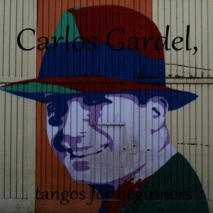 Carlos Gardel的專輯Gardel for beginners