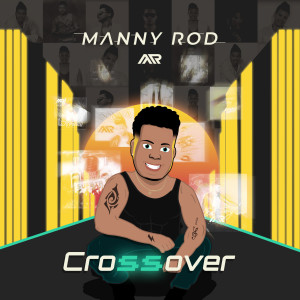 Album Crossover from Manny Rod