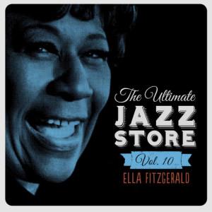 Ella Fitzgerald的專輯The Ultimate Jazz Store, Vol. 10