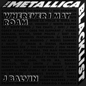 Wherever I May Roam dari J. Balvin