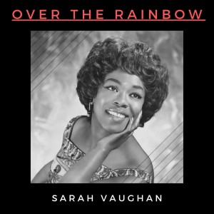 Sarah Vaughan的專輯Over the Rainbow