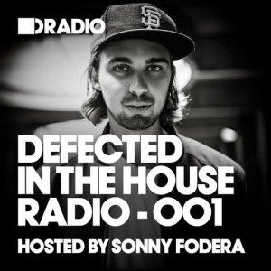 Album Defected In The House Radio Show: Episode 001 (hosted by Sonny Fodera) from Defected Radio