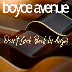 Don't Look Back in Anger dari Boyce Avenue