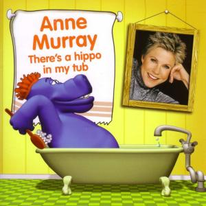 There's A Hippo In My Tub 2001 Anne Murray