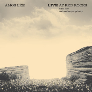 Album Live At Red Rocks (with the Colorado Symphony) from Amos Lee