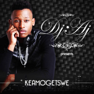 Album Keamogetswe from DJ AJ