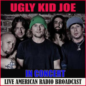 Album Ugly Kid Joe in Concert (Live) from Ugly Kid Joe