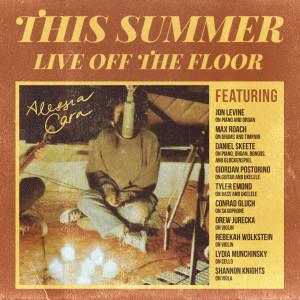 This Summer: Live Off The Floor dari Alessia Cara