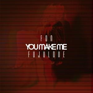 Album You Make Me (Single Edit) from Fon