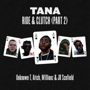 Album Ride & Clutch, Pt. 2 from Tana
