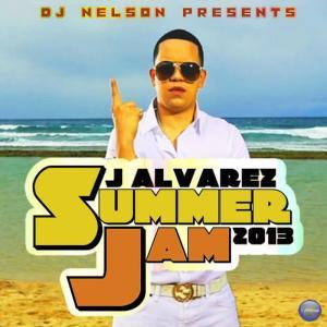 J. Alvarez的專輯Dj Nelson Presents: J. Alvarez Summer Jam 2013