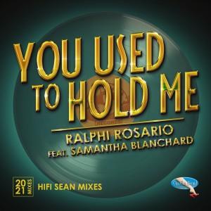 Ralphi Rosario的專輯You Used to Hold Me 2021 (Hifi Sean Remixes)